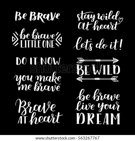 Beau Set Of Hand Drawn Quotes About Courage And Braveness. Be Brave Be Wild  Phrases For