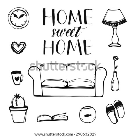 Set of hand drawn vector home interior doodles: couch, lamp, clock, cactus, slippers and other items with calligraphy phrase ho,e sweet home for cards and posters - stock vector