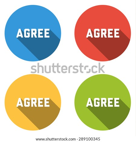 Set of 4 isolated flat colorful buttons (icons) for AGREE