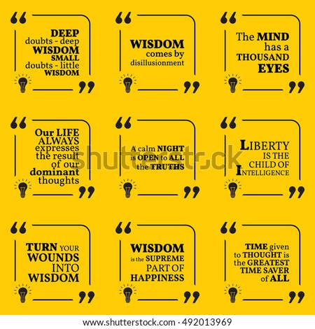 Set of motivational quotes about wisdom, intelligence, positive thinking and happiness. Simple note design typography poster. Vector illustration