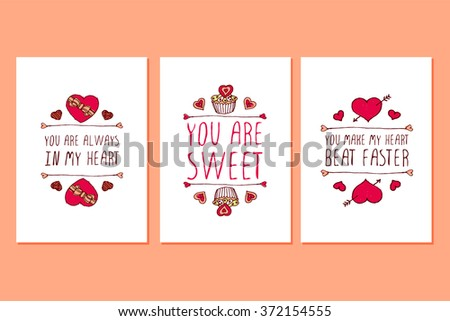 Set of Saint Valentines day hand drawn greeting cards. Poster templates with doodle elements and handwritten text. You are always in my heart. You are sweet. You make my heart to beat faster. - stock vector