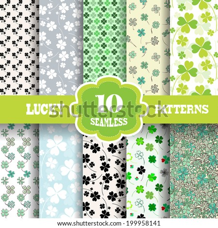 Set of 10 seamless patterns with decorative four leaf lucky clovers, design elements. Lucky patterns for wedding invitations, greeting cards, scrapbooking, print, gift wrap. St Patrick's day - stock vector