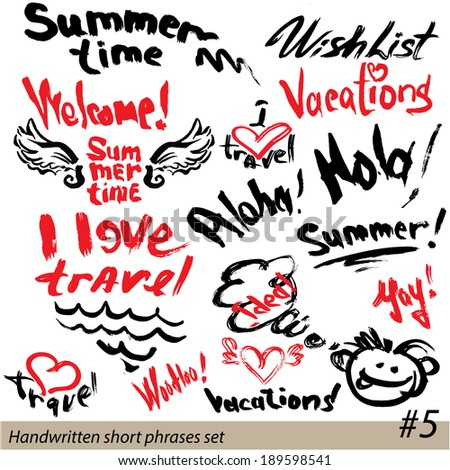 Set of short phrases - hand written text VACATIONS, I love travel, Welcome, summer time, etc. Abstract background for travel, summer, vacations design.  - stock vector