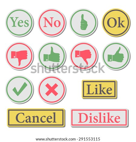 Set of stylish buttons, symbols like and dislike, confirmation and cancel, vector illustration. - stock vector