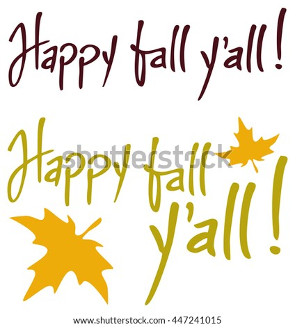 """Set of the phrases """"Happy fall y'all!"""". Original custom hand lettering. Design element for greeting cards, invitations, prints. - stock vector"""