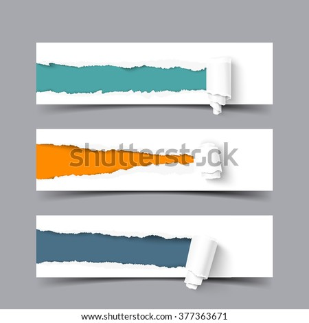 Set of three banners with torn paper with paper scroll and space for your message. Vector paper with ripped edges.
