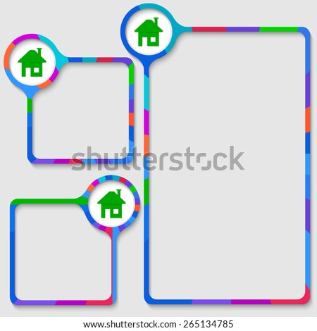 set of three frames for your text and home symbol - stock vector