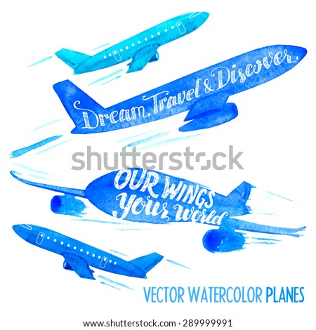 Set of vector watercolor planes with hand-lettering slogans - stock vector