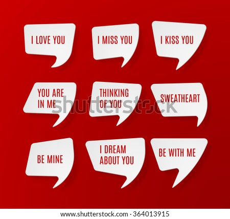 Set of white paper speech bubbles with shadow and romantic phrases - stock vector
