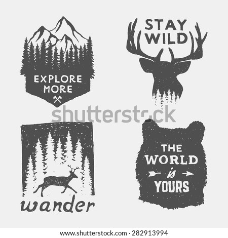 set of wilderness hand drawn typography posters, emblems and quotes. artworks for hipster wear. vector Inspirational illustration