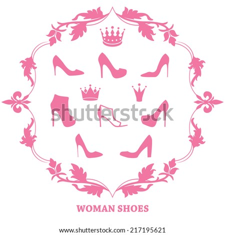 Set of woman shoes silhouettes with crowns in floral vintage frame. Female fashion icons isolated on white. Vector illustration.   - stock vector