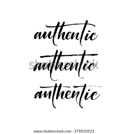 Set of words authentic. Hand drawn lettering background. Ink illustration. Modern brush calligraphy. Isolated on white background.  - stock vector