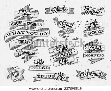 Set ribbons in vintage style with lettering your future is created by what you do today not tomorrow stylized drawing with coal - stock vector