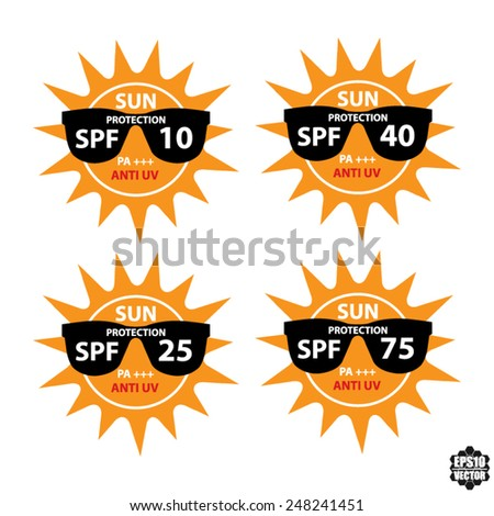 Set Sun Protection With Anti-UV, SPF 10, 25, 40, 75 PA+++ On Sun And Black Sunglasses Icon Isolated On White background. - Vector illustration. - stock vector