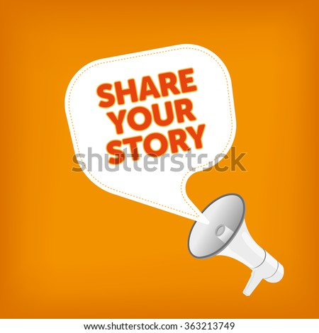 SHARE YOUR STORY - stock vector