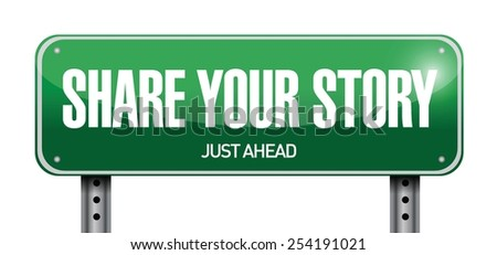 share your story road sign illustration design over a white background - stock vector