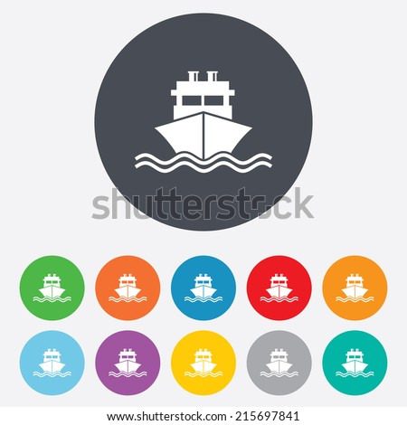 Ship or boat sign icon. Shipping delivery symbol. With chimneys or pipes. Round colourful 11 buttons. Vector - stock vector
