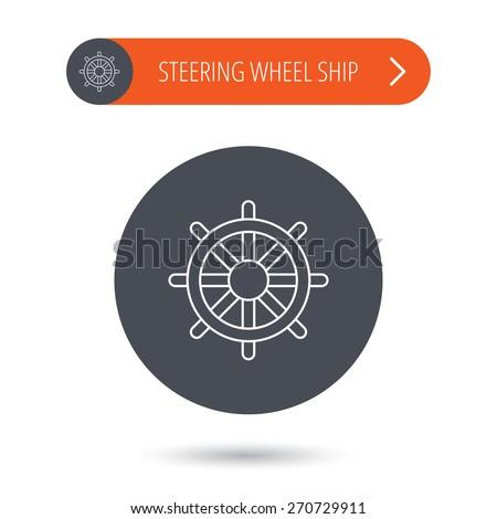 Ship steering wheel icon. Captain rudder sign. Sailing symbol. Gray flat circle button. Orange button with arrow. Vector - stock vector