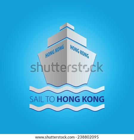 """Ship vector illustration with main inscription """"Sail to Hong Kong"""" - stock vector"""