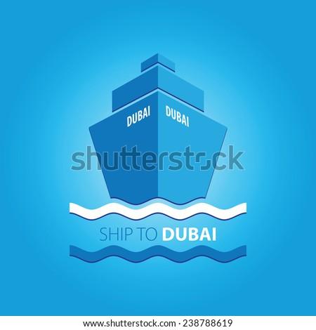"Ship vector illustration with main inscription ""Ship to Dubai"" - stock vector"