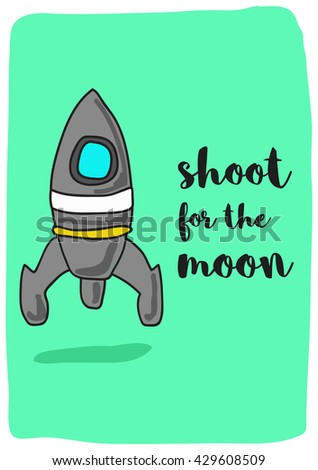 Shoot for the moon. (Rocket Ship Vector Illustration Quote Poster Design)