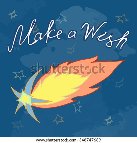 Shooting Star. Make a wish vector handwritten text. Perfect for any other kind of design invitation or greeting cards, flyers, posters, print on a t-shirt or  on various things. vector illustration