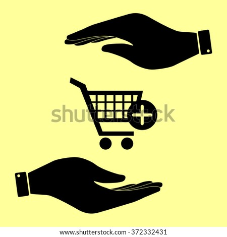 Shopping Cart and add Mark Icon. Save or protect symbol by hands.