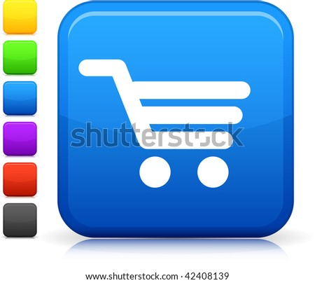 Shopping Cart icon on square internet button  Six color options included. - stock vector
