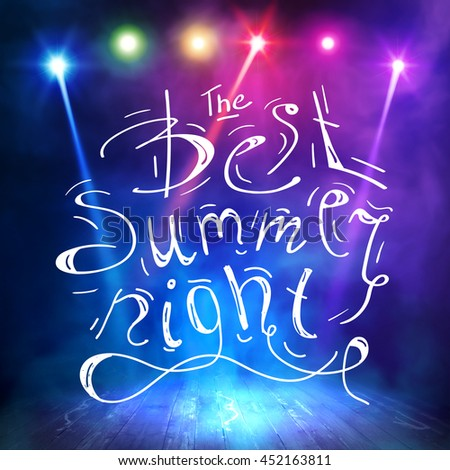 Show background. The Best Summer night Brush Script Style Hand lettering. Smoky vector stage interior shining with light from a projector - stock vector