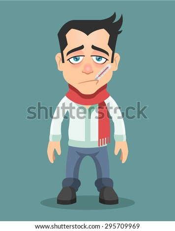 Sick man with thermometer in his mouth. Vector flat illustration - stock vector