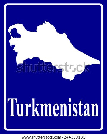 sign as a white silhouette map of Turkmenistan with an inscription on a blue background
