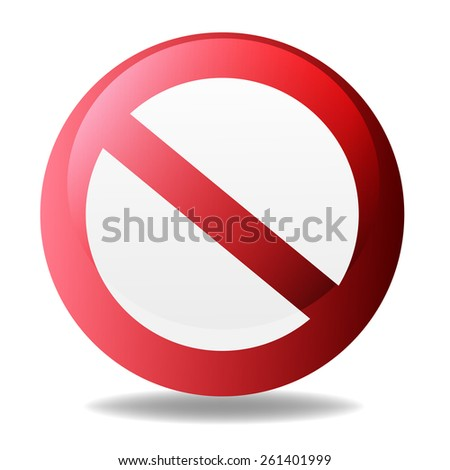 Sign ban, prohibition, No Sign, No symbol, Not Allowed isolated on white background.Vector illustration - stock vector
