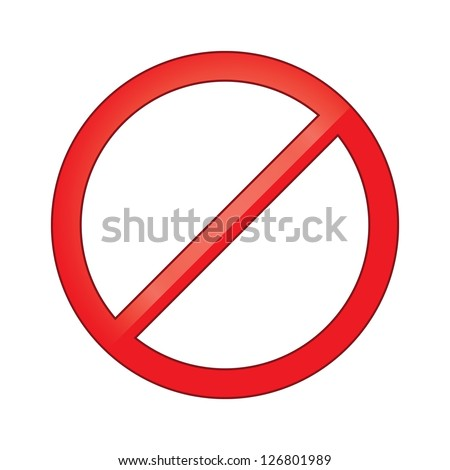 Sign forbidden circle. Prohibited red symbol isolated vector illustration. - stock vector