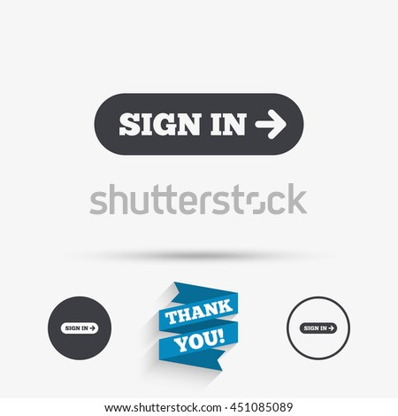 Sign in with arrow sign icon. Login symbol. Website navigation. Flat icons. Buttons with icons. Thank you ribbon. Vector - stock vector