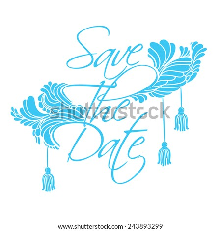 "Sign ""Save The Date"". Lettering with feathers and tassels luxury style. - stock vector"
