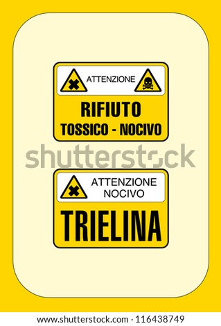 signal danger: toxic waste harmful attention - attention harmful trichlorethylene