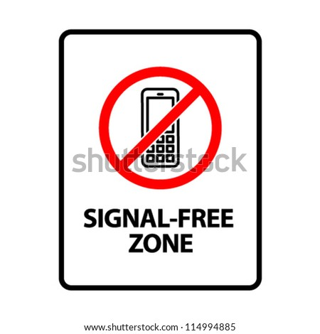Signal-Free Zone. An office/business sign formatted to fit within the proportions of an A4 or Letter page.