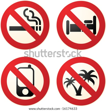 Signs telling you not to smoke, to phone, to sleep, to go on vacation - stock vector