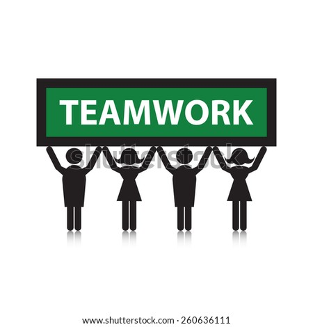 "Silhouette people holding up a sign depicting ""Teamwork"". - stock vector"