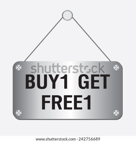 silver metallic buy 1 get free 1 sign hanging on the wall  - stock vector