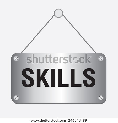 silver metallic skills sign hanging on the wall   - stock vector