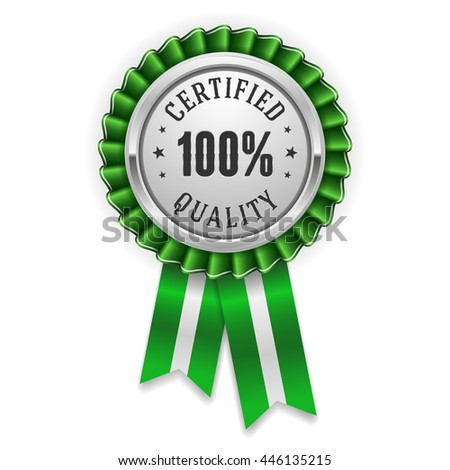Silver 100 percent certified quality badge, rosette with green ribbon - stock vector