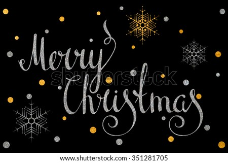 Silver textured handwritten calligraphic inscription Merry Christmas with gold and silver confetti and snowflake. Design element for banner, card, invitation and postcard. Vector illustration. - stock vector