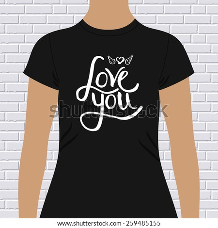 Simple Black Female Shirt, with Love You Message and Small Winged Heart Design in White Color, on Gray Brick Wall Background. Vector illustration. - stock vector
