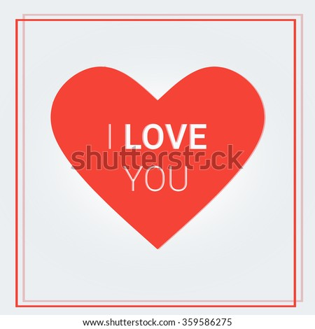 Simple heart with the words: I love you. Red Heart with shadow. Card on Valentine Day on a white background in a frame. Vector illustration - stock vector