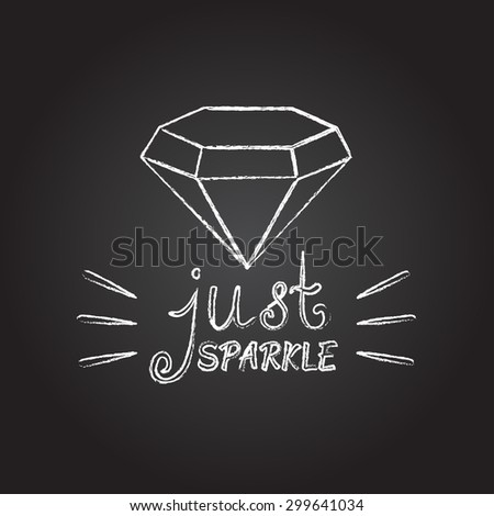 Single Diamond Outline Gem Vector Positive Thinking Inspirational Quote  Motivational Poster Words Just Sparkle Hand Written