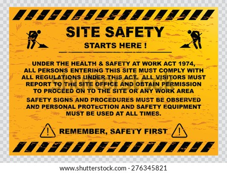 site safety starts here or site safety sign (all persons entering this site must comply with all regulations under this act. all visitor must report to the site office and obtain permission) - stock vector