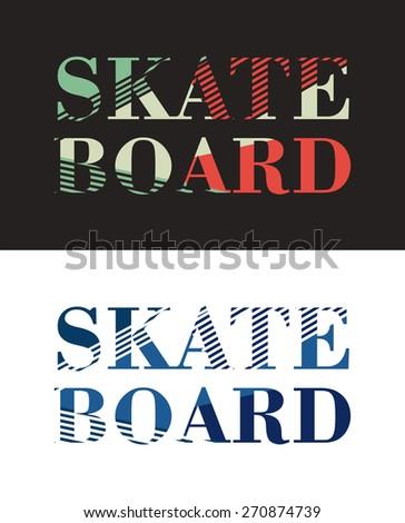 Skate board typography, t-shirt graphics, vector illustration - stock vector
