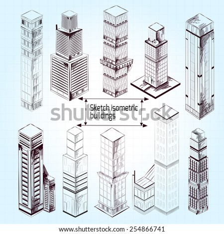Sketch isometric 3d skyscraper modern industrial buildings set isolated vector illustration - stock vector