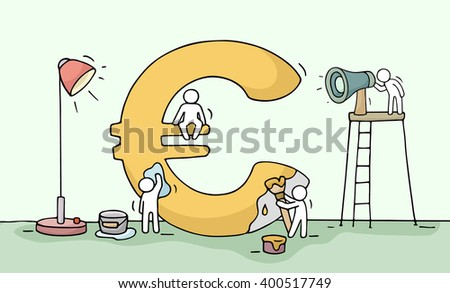 Sketch of euro sign with working little people. Doodle cute miniature of construction euro and preparing for the big profit. Hand drawn cartoon vector illustration for business design. - stock vector